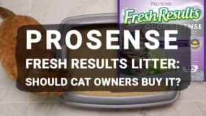 ProSense Fresh Results Litter: Should Cat Owners Buy It?