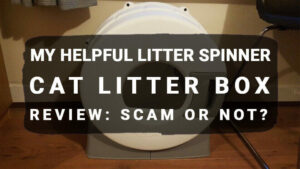 Read more about the article My Helpful Litter Spinner Cat Litter Box Review: Scam or Not?